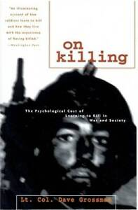 On Killing: The Psychological Cost of Learning to Kill in War and Society GOOD $6.06