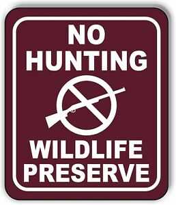 NO HUNTING WILDLIFE PRESERVE GRAPHIC TRAIL CAMPING Metal Aluminum composite sign