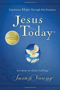 Jesus Today: Experience Hope Through His Presence Hardcover GOOD $3.69