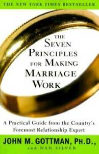 The Seven Principles for Making Marriage Work: A Practical Guide fro VERY GOOD $3.68