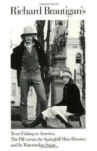 Richard Brautigan#x27;s Trout Fishing in America The Pill Versus the Springh GOOD