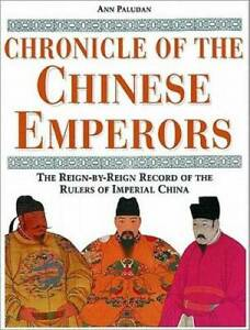 Chronicle of the Chinese Emperors: The Reign By Reign Record of the Ruler GOOD $4.89