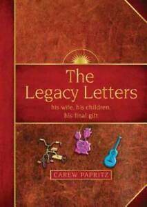 The Legacy Letters: His Wife His Children His Final Gift VERY GOOD $4.09