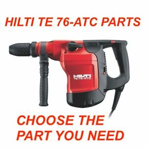 HILTI TE 76 ATC HAMMER DRILL PARTS, CHECK THE PART YOU NEED PREOWNED, FAST SHIP
