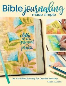 Bible Journaling Made Simple: An Art Filled Journey for Creative Worship $8.19