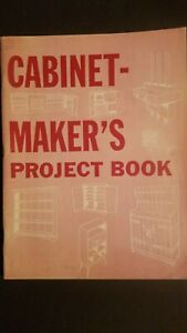 Cabinetmaker#x27;s Project Book: Forty One Cabinets Antique Reproductions And More $12.99