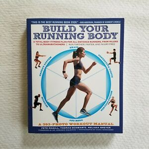 Build Your Running Body : A Total Body Fitness Plan for All Distance Runners f…