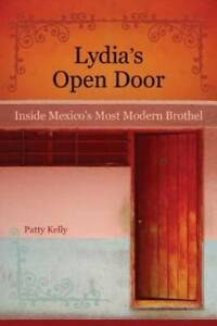 Lydia#x27;s Open Door: Inside Mexico#x27;s Most Modern Brothel Paperback VERY GOOD $16.13