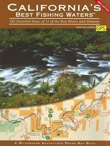 California's Best Fishing Waters 182 Detailed Maps Of 31 Best Rivers Streams