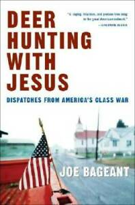 Deer Hunting with Jesus: Dispatches from America#x27;s Class War ACCEPTABLE