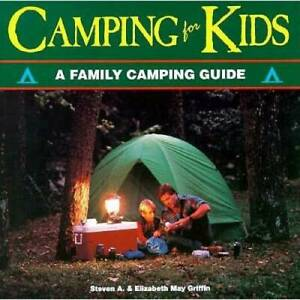 Camping for Kids: A Family Camping Guide The Outdoor Kids Paperback GOOD