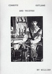 Cowboys Outlaws and Thieves By William. Signed by Wild Bill $17.50