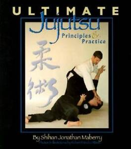Ultimate Jujutsu: Principles Practices Paperback By Maberry Jonathan GOOD $8.53