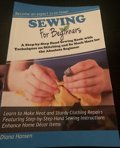Sewing for Beginners: A Step By Step Hand Sewing Book w Techniques on Stitching $16.97