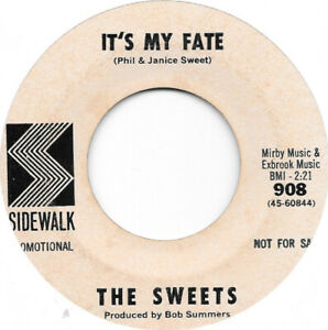 THE SWEETS Its My Fate Gone on Sidewalk garage 45 HEAR $20.00