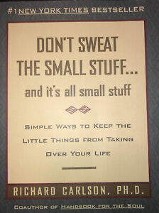 Dont Sweat the Small Stuff . . . and Its All Small Stuff: Simple Ways to Keep $2.50