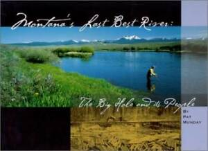 Montana#x27;s Last Best River: The Big Hole and Its People Hardcover VERY GOOD
