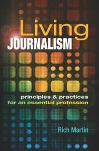 Living Journalism: Principles Practices for an Essential Profession GOOD $4.09