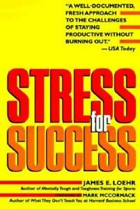 Stress for Success Paperback By Loehr James E. GOOD