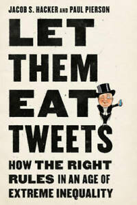 Let them Eat Tweets: How the Right Rules in an Age of Extreme Inequality GOOD $9.91