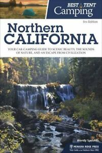 Best Tent Camping: Northern California: Your Car Camping Guide to Scenic GOOD