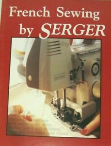 FRENCH SEWING by SERGER Pattern Book by Kathy McMakin Collars Bonnets Bows $7.99