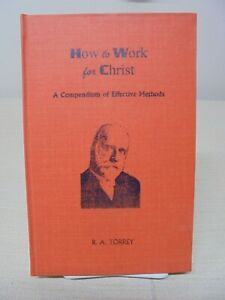 HOW TO WORK FOR CHRIST By R. A. Torrey Hardcover