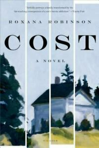 Cost: A Novel Paperback By Robinson Roxana VERY GOOD $3.67