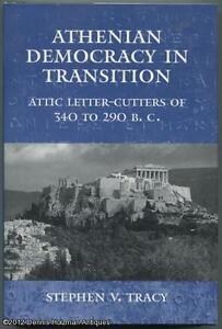 Tracy Stephen V.: Athenian Democracy in Transition: Attic Letter-Cutters of 340