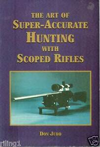 Art of Super accurate Hunting with Scoped Rifles