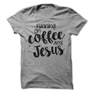 Running On Coffee And Jesus T-Shirt Christian T Shirt
