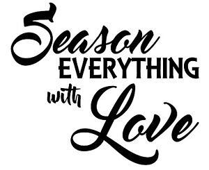 Season Everything With Love Vinyl Wall Art Decal Removable Color amp; Size