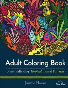 Adult Coloring Book: Stress Relieving Tropical Travel Patterns Paperback or Sof $16.20