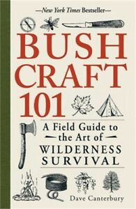 Bushcraft 101: A Field Guide to the Art of Wilderness Survival Paperback or Sof $14.54