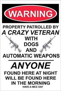 Warning Property Patrolled by a Crazy Veteran 8x12 New Aluminum Sign