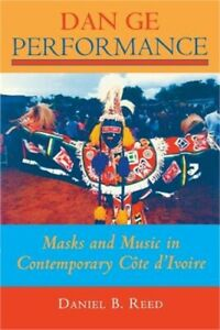 Dan GE Performance: Masks and Music in Contemporary Cate DIvoire Paperback or $25.69