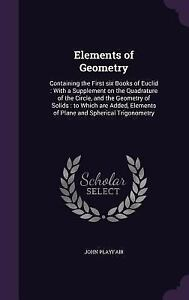 Elements of Geometry: Containing the First Six Books of Euclid: With a Supplemen