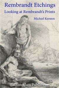 Rembrandt Etchings: Looking at Rembrandt#x27;s Prints Paperback or Softback $19.02
