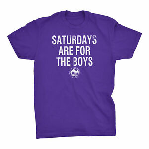Saturdays Are For The Boys - Soccer T-Shirt