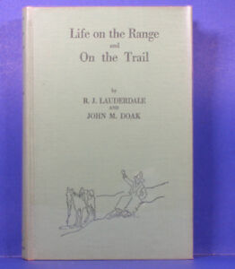 Lauderdale R.J. and John M. Doak  Life On The  Range and On The Trail SIGNED