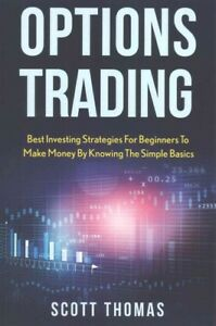 Options Trading : Best Investing Strategies for Beginners to Make Money by Kn...