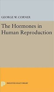 Hormones in Human Reproduction Hardcover by Corner George Washington ISBN ...