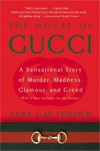 House of Gucci: A Sensational Story of Murder Madness Glamour and Greed Pape $15.87