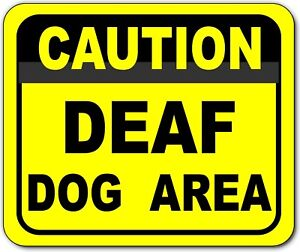 Caution Deaf Dog Area metal outdoor sign long lasting $9.99