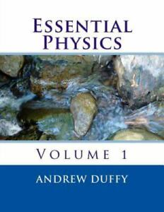 Essential Physics, Volume 1 by Andrew Duffy (2012, Paperback)
