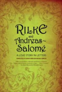 Rilke and Andreas salome : A Love Story in Letters, Paperback by Snow, Edward...