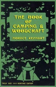 Book of Camping and Woodcraft : A Guidebook for Those Who Travel in the Wilde...
