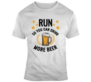 Run So You Can Drink More Beer Party Gym Workout Fitness Funny T shirt $22.99