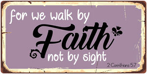 870HS For We Walk By Faith Not By Sight 5quot;x10quot; Aluminum Hanging Novelty Sign $9.99