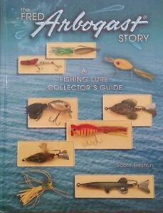 The Fred Arbogast Story Fishing Lure Collector's Guide Book